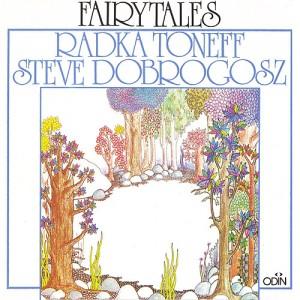 Radka Toneff/Steve Dobrogosz «Fairytales»