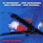 Uli Beckerhoff / John Abercrombie / Arild Andersen / John Marshall «Secret Obsession»